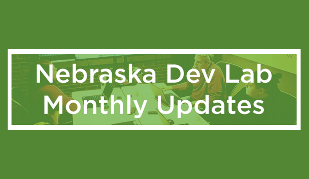 nebraska dev lab monthly updates